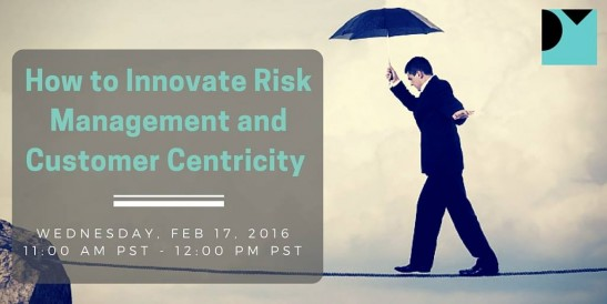 Risk Management and Customer Centricty Webinar