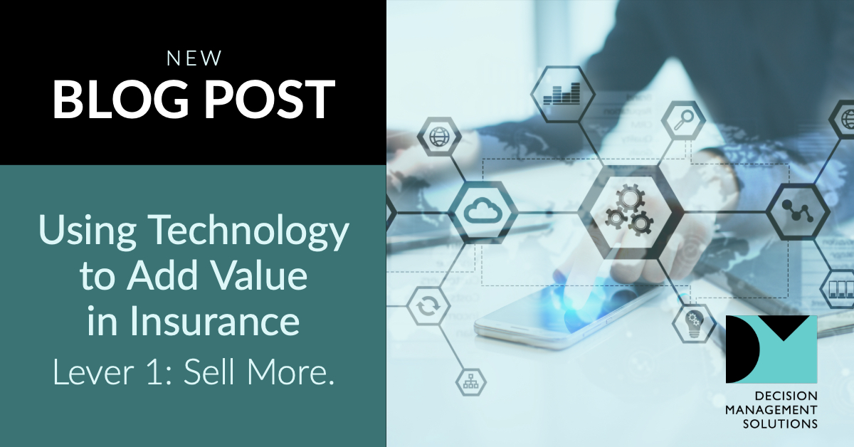 Technology Management Decisions: Using Technology To Grow Relationship Value In Insurance